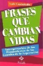 frases que cambian vidas-luis castañeda-9788496435629