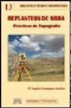 replanteos de obra: practicas de topografia mª angels domínguez sánchez 9788496486829