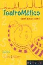 teatromatico: divertimentos matematicos para todos los publicos ismael roldan castro 9788496566729