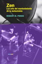 zen y el arte del mantenimiento de la motocicleta-robert m. pirsig-9788496867529