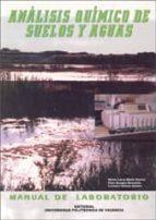 analisis quimico de suelos y aguas: manual de laboratorio-maria luisa marin garcia-pilar aragon revuelta-carmen gomez benito-9788497052429
