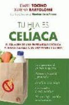 tu hija es celiaca: el dia a dia de una enfermedad cronica a trav es del relato de una madre y su hija-isabel tocino-9788497347129