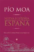 nueva historia de españa: de la ii guerra punica al siglo xxi-pio moa-9788497349529
