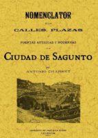 sagunto. nomenclator de las calles, plazas y puertas antiguas y m odernas de la ciudad (ed. facsimil)-antonio chabret-9788497614429