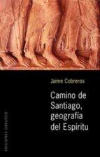 camino de santiago, geografia del espiritu jaime cobreros 9788497770729