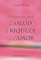 meditaciones para la salud, la riqueza y el amor joseph murphy 9788497774529