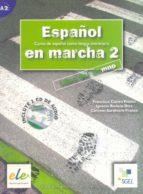 español en marcha 2: libro del alumno (curso de español como leng ua extranjera) (incluye audio-cd)-francisca castro viudez-ignacio rodero diez-carmen sardinero franco-9788497781329