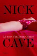 la mort de bunny munro-nick cave-9788497874229