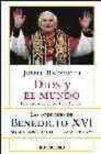 dios y el mundo: una conversacion con peter seewald: las opinione s de benedicto xvi sobre los grandes temas de hoy-joseph benedicto xvi ratzinger-9788497938129