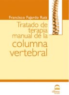 tratado de terapia manual de la columna vertebral (2ª ed.) francisco fajardo ruiz 9788498270129