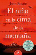 el niño en la cima de la montaña-john boyne-9788498388329