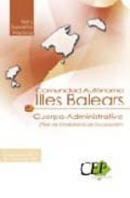 CUERPO ADMINISTRATIVO COMUNIDAD AUTONOMA DE ILLES BALEARS (PLAN D E ESTABILIDAD DE OCUPACION). TEST Y SUPUESTOS PRACTICOS