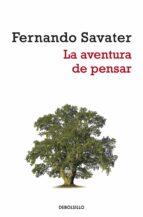 la aventura de pensar-fernando savater-9788499080529