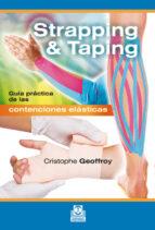 strapping & taping: guía práctica de las contenciones elásticas christophe geoffroy 9788499105529