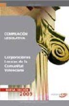 COMPILACION LEGISLATIVA CORPORACIONES LOCALES DE LA COMUNITAT VAL ENCIANA: OPOSICIONES