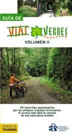 guia de vias verdes (vol. ii): 29 recorridos apasionantes por los antiguos trazados ferroviales: el acceso mas facil al corazon de una naturaleza insolita 9788499350929