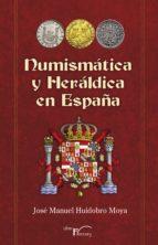 numismática y heráldica en españa (ebook)-jose manuel huidobro moya-9788499497129