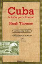 cuba: la lucha por la libertad hugh thomas 9788499894829