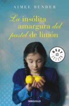 la insolita amargura del pastel de limon-aimee bender-9788499898629