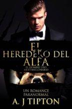 el heredero del alfa: un romance paranormal (ebook) a.j. tipton 9788826042329