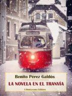 la novela en el tranvía (ebook) benito perez galdos 9788828301929