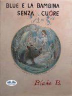 blue e la bambina senza cuore (ebook)-9788873043829