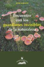 encuentro con los guardianes invisibles de la naturaleza anne givaudan 9788897951629