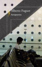 aeropuertos (ebook)-alberto fuguet-9789563471229