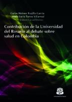 contribución de la universidad del rosario al debate sobre salud en colombia (ebook)-9789587383829