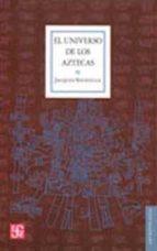 el universo de los aztecas jacques soustelle 9789681608729