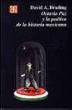 octavio paz y la poetica de la historia mexicana david a. brading 9789681666729