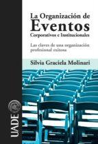LA ORGANIZACIÓN DE EVENTOS CORPORATIVOS E INSTITUCIONALES