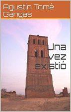 una vez existió (ebook)-cdlap00007229