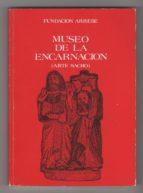 Museo de la encarnación. Descargue el ebook gratuito en pdf