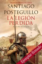 la legion perdida. el sueño de trajano (ejemplar firmado por el autor)-santiago posteguillo-2910019490939