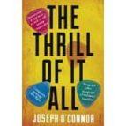 the thrill of it all joseph o connor 9780099481539