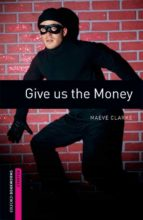 give us the money (obstart: oxford bookworms starters)-9780194234139