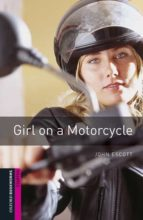 oxford bookworms library starter. girl on a motorcycle (+ mp3) john escott 9780194620239