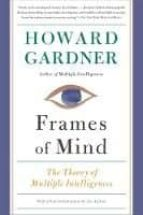 frames of mind: the theory of multiple intelligences-howard gardner-9780465024339