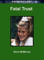 fatal trust (ebook) kevin mcmurray 9780795335839