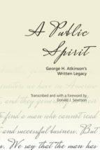 El libro de A public spirit autor DONALD J. SEVETSON EPUB!