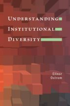 understanding institutional diversity (ebook)-elinor ostrom-9781400831739