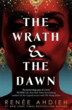 the wrath and the dawn 1 renee ahdieh 9781473657939
