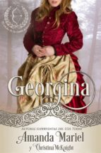 georgina, segundo libro de la serie el credo de la dama arquera (ebook)-amanda mariel-christina mcknight-9781547510139