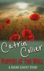 poppies at the well (ebook)-catrin collier-9781783755639