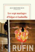 les sept mariages d edgar et ludmilla jean christophe rufin 9782072743139