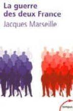 La guerre des deux france por Jacques marseille PDF FB2