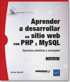 aprender a desarrollar un sitio web con php y mysql ejercicios practicos y corregidos (3ª ed.) olivier rollet 9782409018039