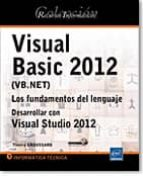 recursos informáticos visual basic 2012 (vb.net) los fundamentos del lenguaje desarrollar con visual studio 2012 9782746079939