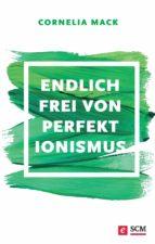 endlich frei von perfektionismus (ebook)-cornelia mack-9783775173339